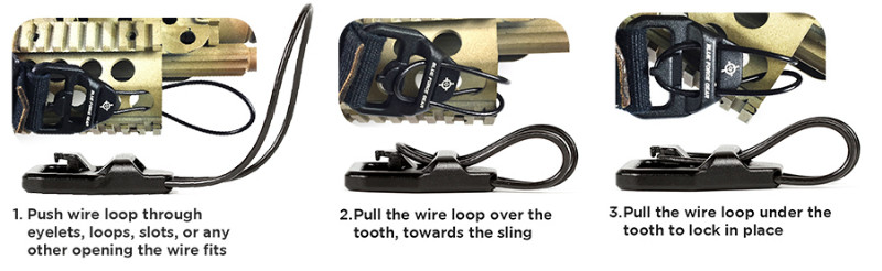 Belt Fed Loop Installation Instructions: 1. Push wire loop through eyelets, loops, slots, or any other opening the wire fits 2. Pull the wire loop over the tooth, towards the sling 3. Pull the wire loop under the tooth to lock in place